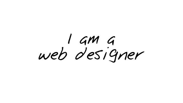 I am aweb designer