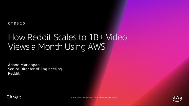 How Reddit Scales to 1B+ Video Views a Month Using AWS