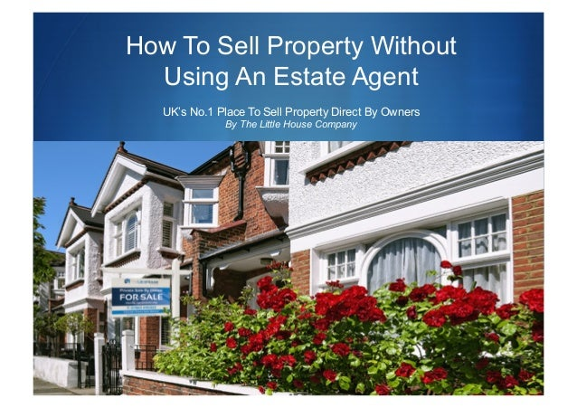 How To Sell Property Without  Using An Estate Agent   UK's No.1 Place To Sell Property Direct By Owners              By Th...