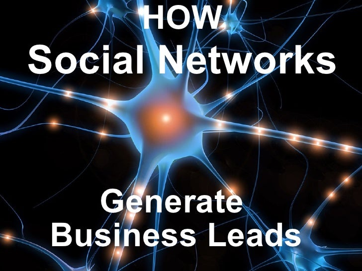 HOW Social Networks Generate  Business Leads