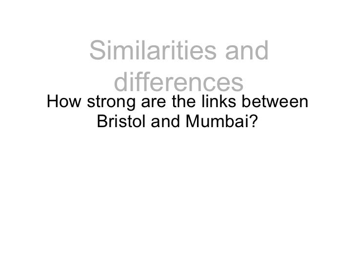 How strong are the links between Bristol and Mumbai? Similarities and differences