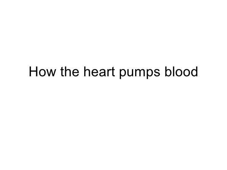 How the heart pumps blood