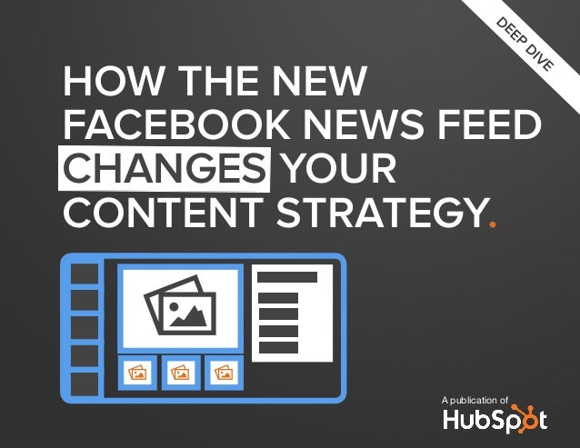 A publication ofDEEPDIVEhow the newfacebook news feedchanges yourcontent strategy.PP P P