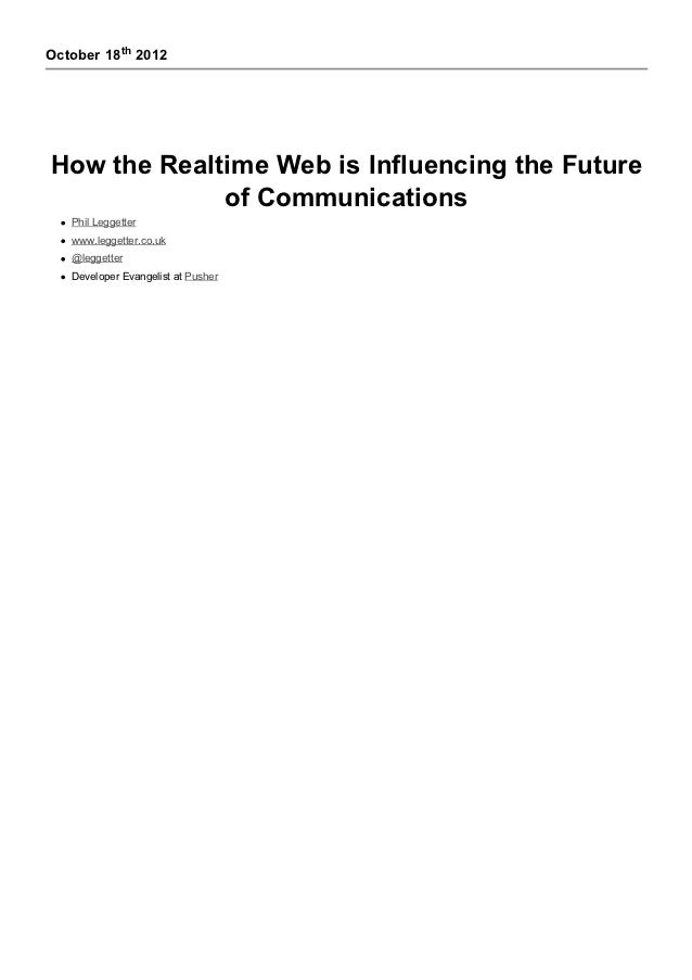 October 18th 2012How the Realtime Web is Influencing the Future             of Communications   Phil Leggetter   www.legge...