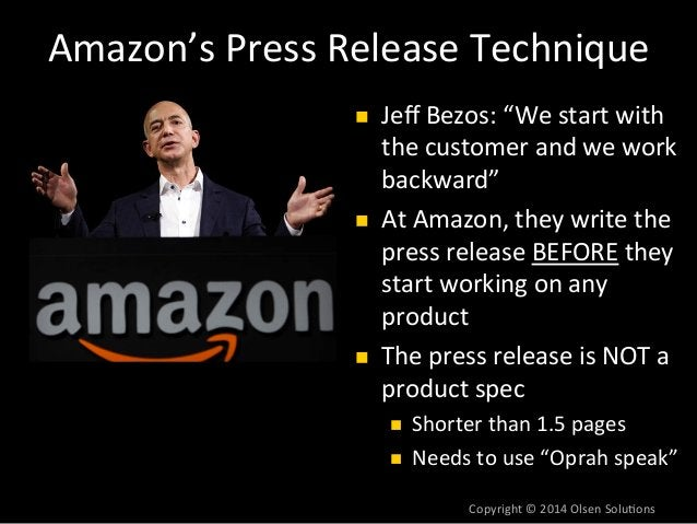 """Amazon's  Press  Release  Technique  n Jeff  Bezos:  """"We  start  with  the  customer  and  we  work  backward""""  n At  Am..."""