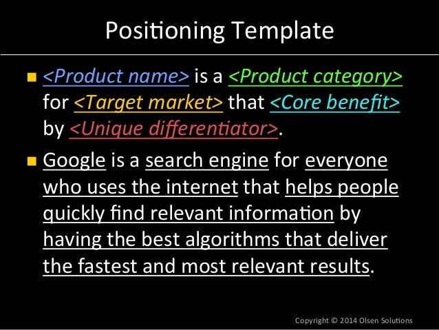 Posi7oning  Template  n <Product  name>  is  a  <Product  category>  for  <Target  market>  that  <Core  benefit>  by  <U...