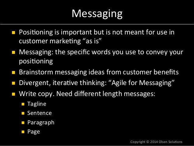 """Messaging  n Posi7oning  is  important  but  is  not  meant  for  use  in  customer  marke7ng  """"as  is""""  n Messaging:  t..."""