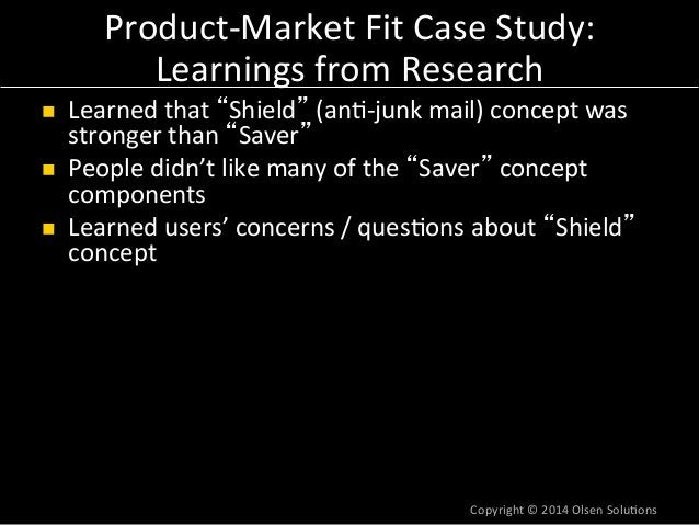 Product-‐Market  Fit  Case  Study:  Summary  n 4  weeks  from  1st  mee7ng  to  validated  product  concept  with  zero ...