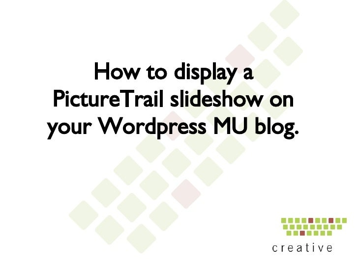 How to display a PictureTrail slideshow on your Wordpress MU blog.