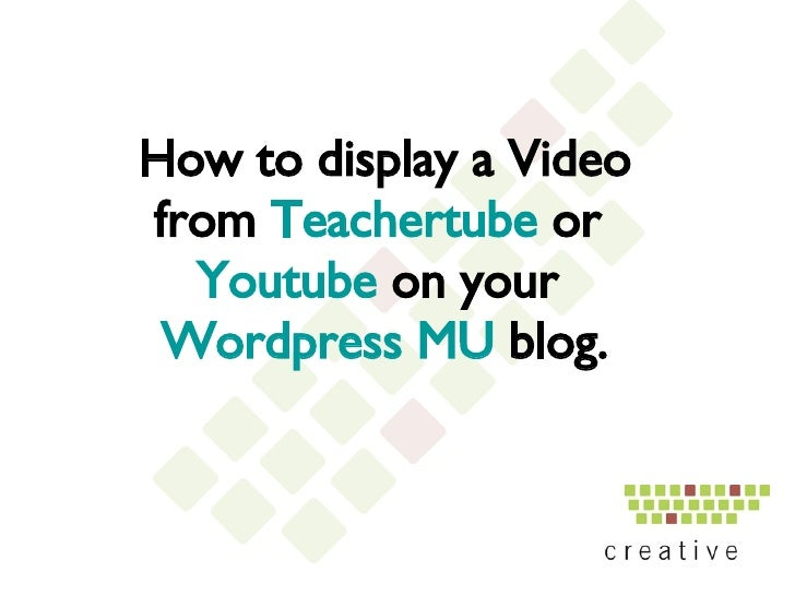 How to display a Video from  Teachertube  or  Youtube  on your  Wordpress MU  blog.