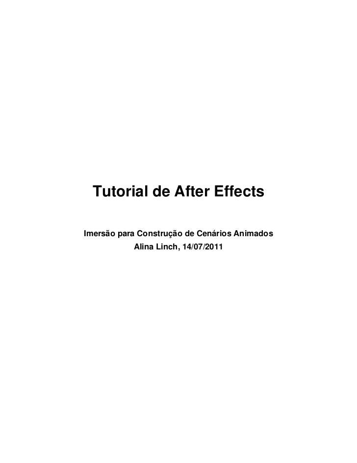 Tutorial de After EffectsImersão para Construção de Cenários Animados           Alina Linch, 14/07/2011