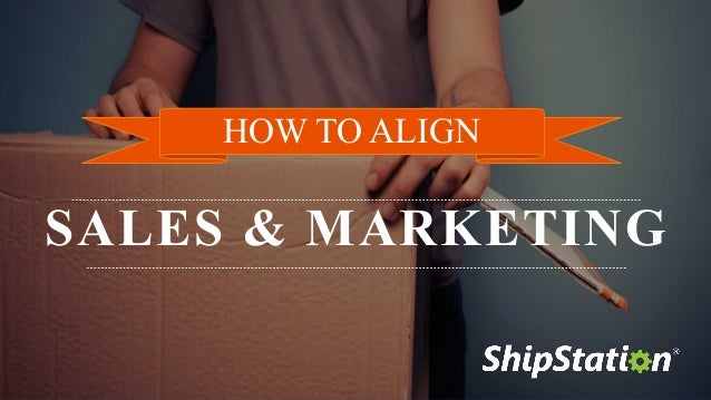 SALES & MARKETING HOW TO ALIGN
