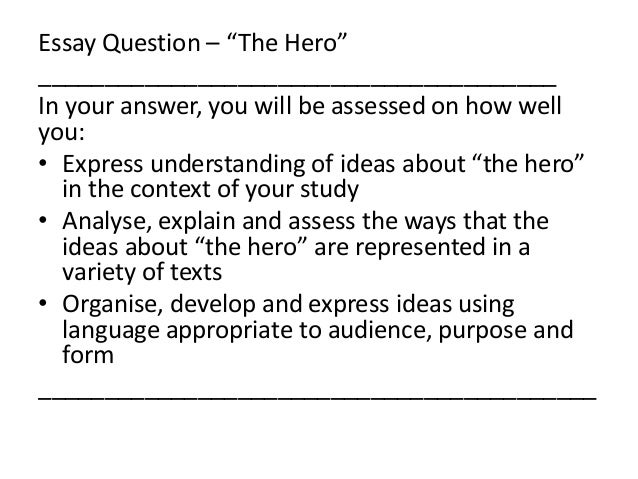 how to answer an essay question on the hero essay question ldquothe herordquo