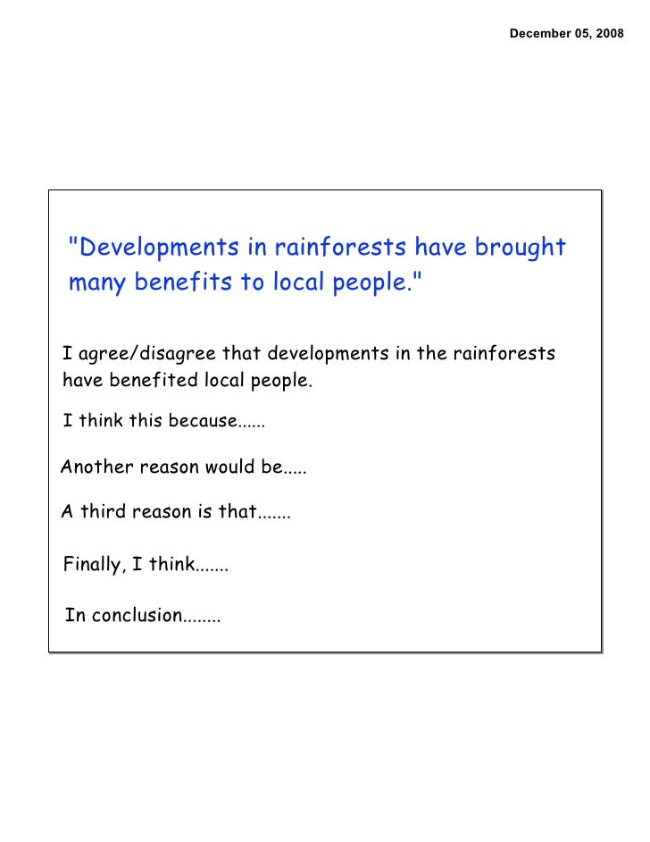 December 05, 2008      quot;Developments in rainforests have brought  many benefits to local people.quot;  I agree/disagre...