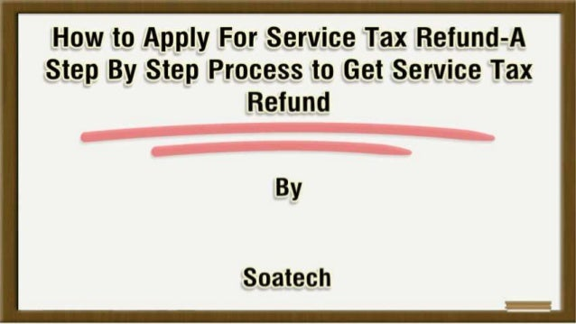 How to Apply For Service Tax Refund