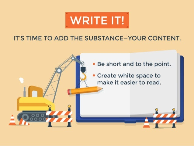 IT'S TIME TO ADD THE SUBSTANCE—YOUR CONTENT.   . '.-T /  ' ? _ Be short and to the point.   I Create white space to /  mak...