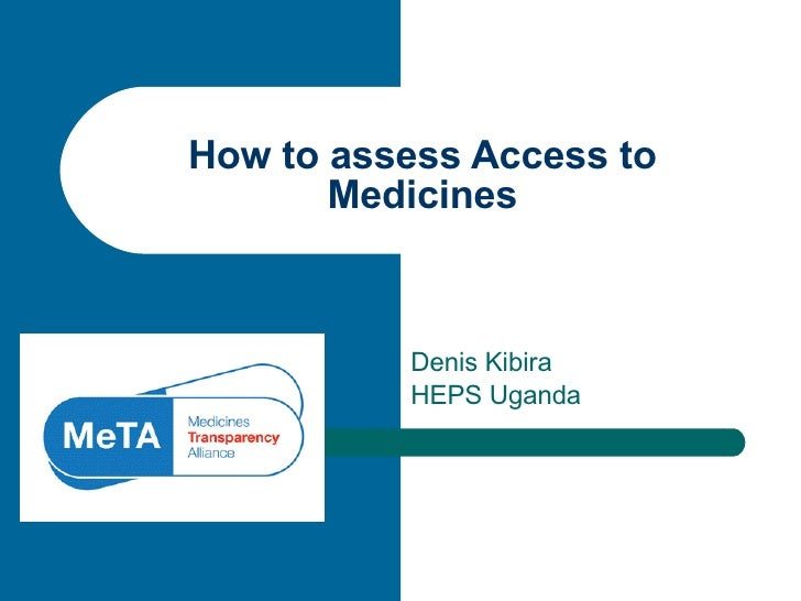 Denis Kibira HEPS Uganda How to assess Access to Medicines