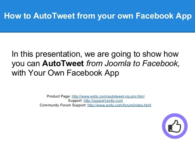 How to AutoTweet from your own Facebook App In this presentation, we are going to show how you can AutoTweet from Joomla t...