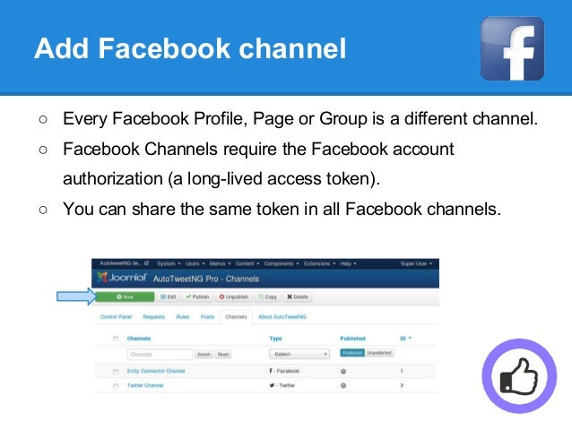 Add Facebook channel ○ Every Facebook Profile, Page or Group is a different channel. ○ Facebook Channels require the Faceb...