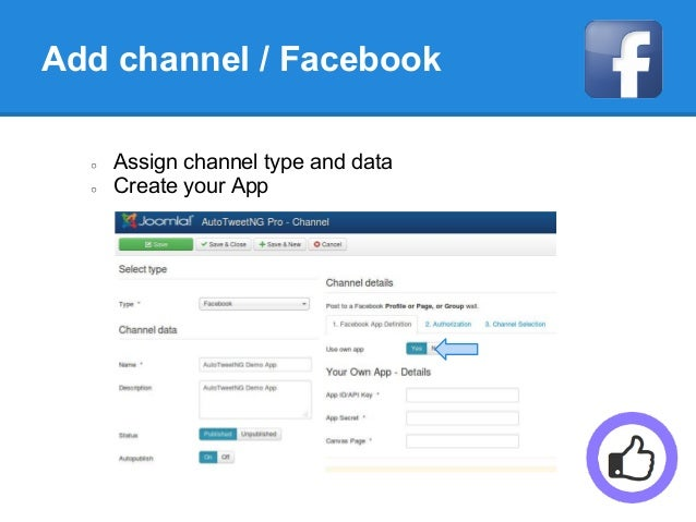 Add channel / Facebook ○ Assign channel type and data ○ Create your App