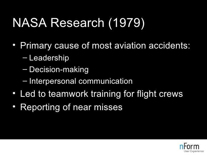 NASA Research (1979) <ul><li>Primary cause of most aviation accidents: </li></ul><ul><ul><li>Leadership </li></ul></ul><ul...