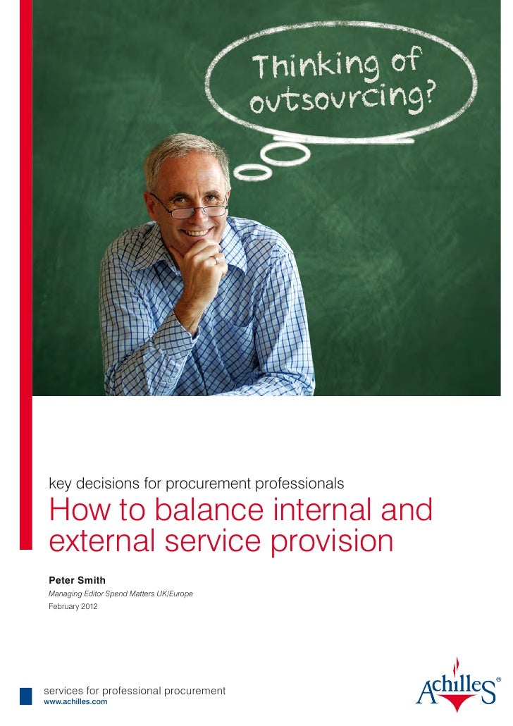 key decisions for procurement professionals How to balance internal and external service provision Peter Smith Managing Ed...