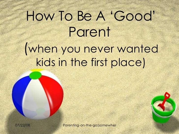 how to be a good parent I give good parent lyrics: i give good parent / i give good parent / i give good parent / / she gives good parent / she gives real good parent / she gives good parent / to parents like me / i was born.