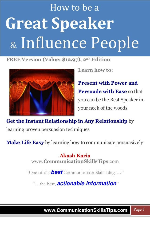 How to be a  Join 2,736 people & sign up FREE for more: www.CommunicationSkillsTips.com  Great Speaker & Influence People ...