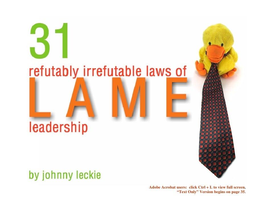 The 31 Refutably Irrefutable Laws of Lame Leadership   Johnny Leckie                                                      ...