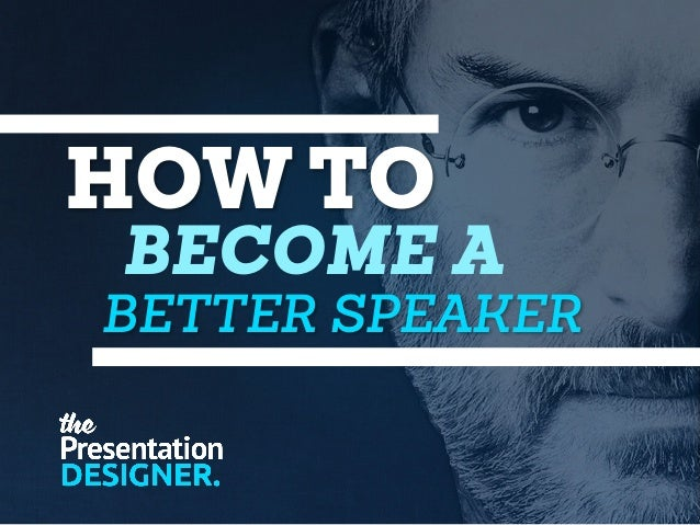 HOW TO BETTER SPEAKER BECOME A
