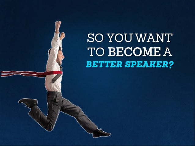 How to Become a Better Speaker Slide 2