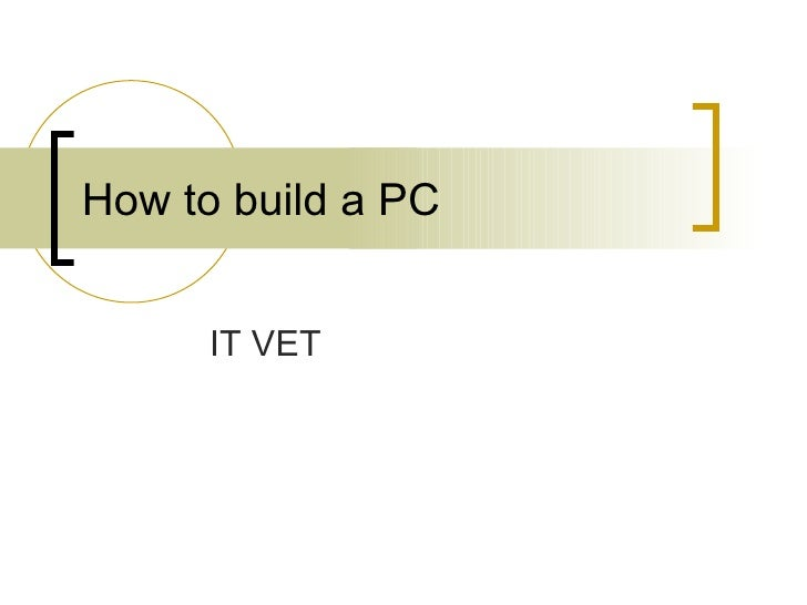 How to build a PC IT VET