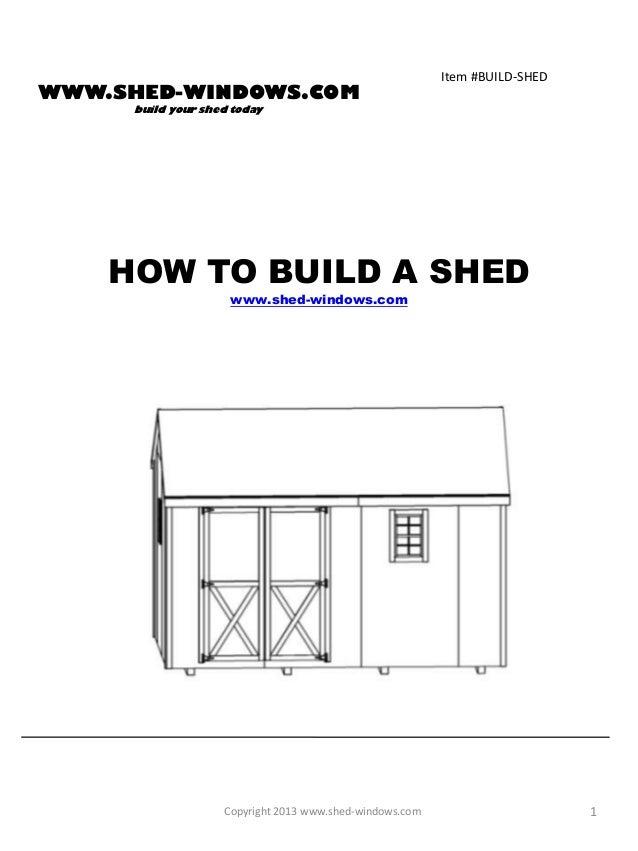 Item #BUILD-SHEDWWW.SHED-WINDOWS.COM      build your shed today    HOW TO BUILD A SHED                     www.shed-window...