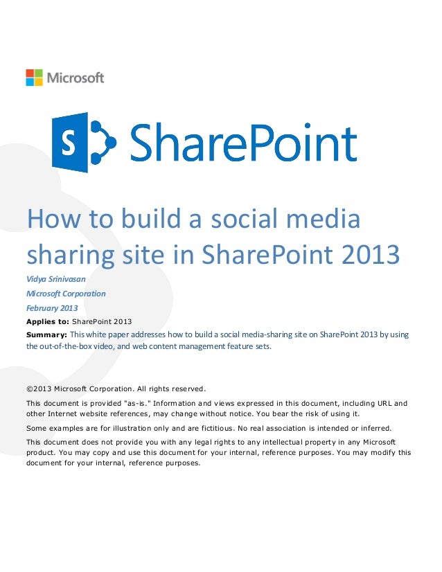 How to build a social mediasharing site in SharePoint 2013Vidya SrinivasanMicrosoft CorporationFebruary 2013Applies to: Sh...