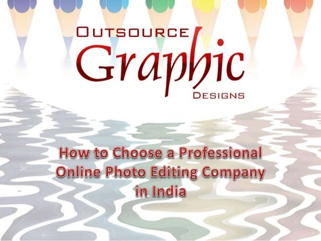 How to Choose a Professional Online Photo Editing Company in India A professional online photo editing services company wo...