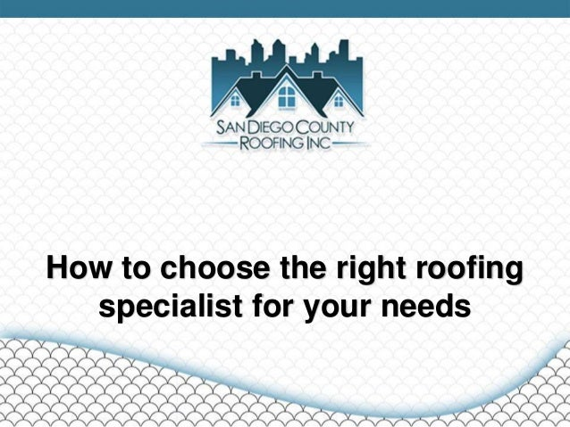How to choose the right roofing specialist for your needs