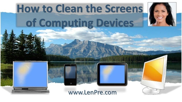 How to Clean the Screens of Computing Devices www.LenPre.com