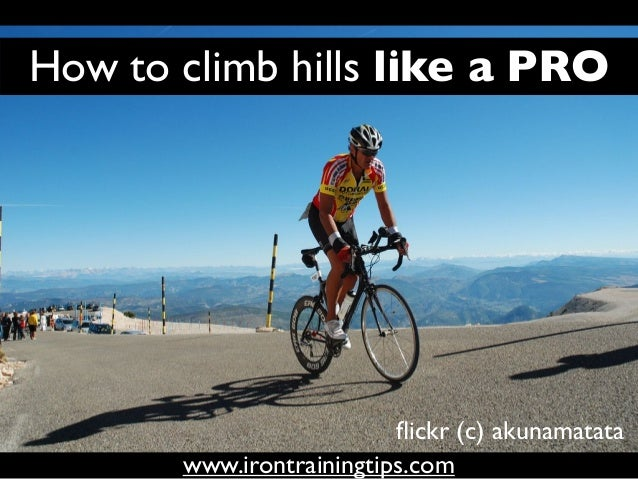How to climb hills like a PRO  flickr (c) akunamatata www.irontrainingtips.com