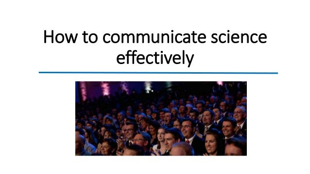 How to communicate science effectively