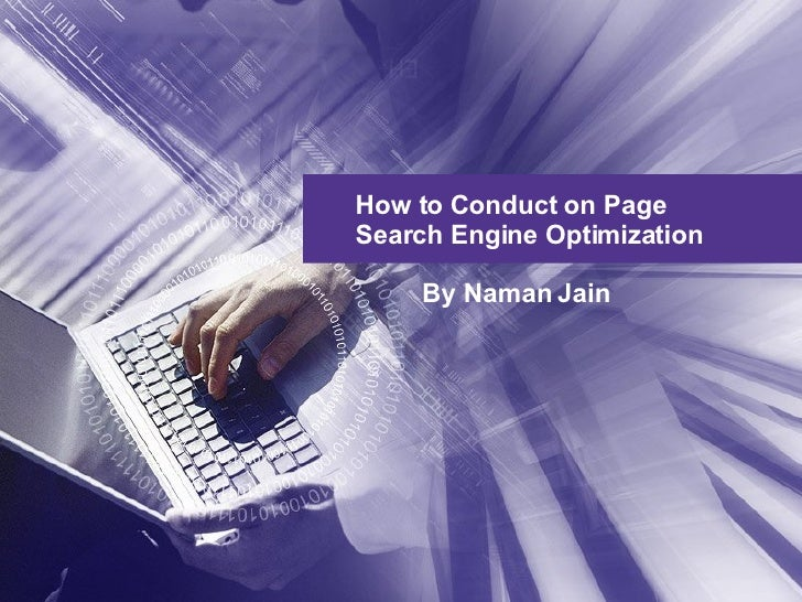 How to Conduct on Page Search Engine Optimization  By Naman Jain