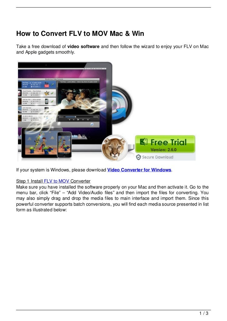 How to Convert FLV to MOV Mac & WinTake a free download of video software and then follow the wizard to enjoy your FLV on ...