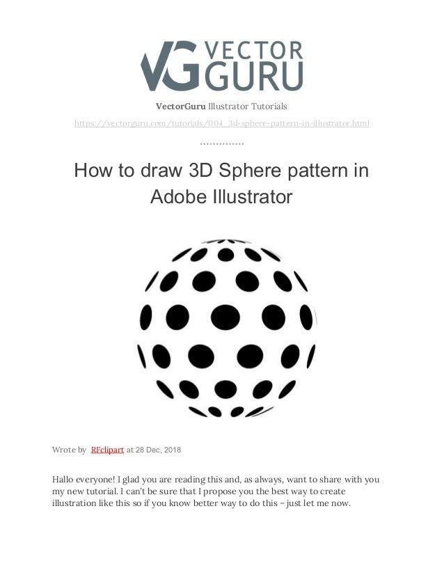 VectorGuru Illustrator Tutorials https://vectorguru.com/tutorials/004_3d-sphere-pattern-in-illustrator.html  How to ...