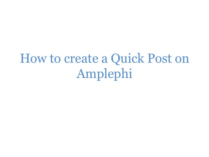 How to create a Quick Post on Amplephi<br />