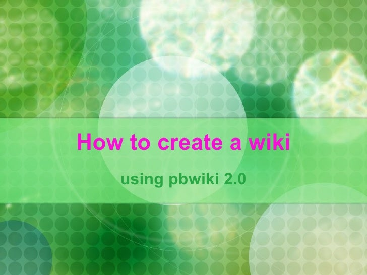 How to create a wiki using pbwiki 2.0