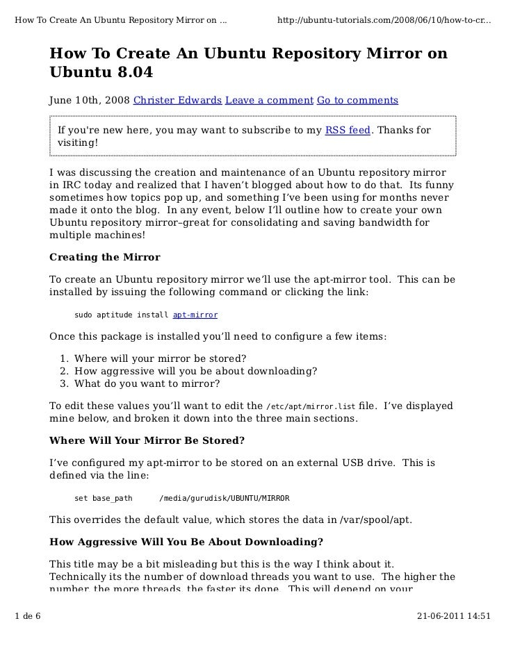 How To Create An Ubuntu Repository Mirror on ...           http://ubuntu-tutorials.com/2008/06/10/how-to-cr...         How...