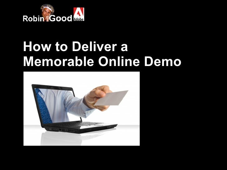 How to Deliver a  Memorable Online Demo