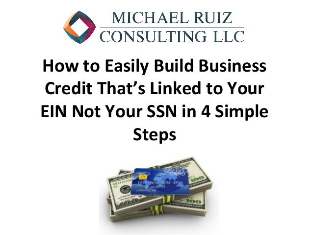 How to Easily Build Business Credit That's Linked to Your EIN Not Your SSN in 4 Simple Steps