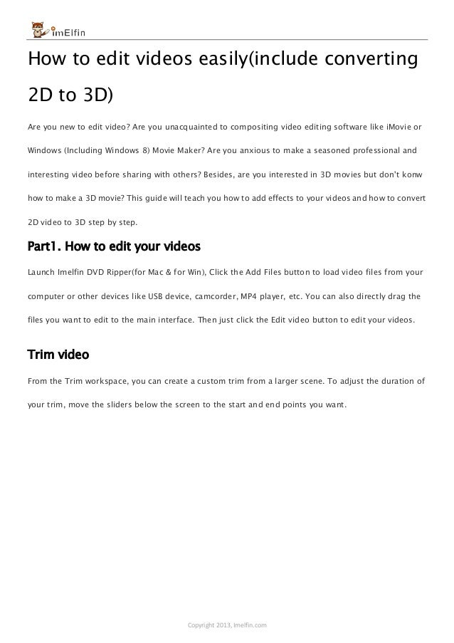 Copyright 2013, Imelfin.com How to edit videos easily(include converting 2D to 3D) Are you new to edit video? Are you unac...