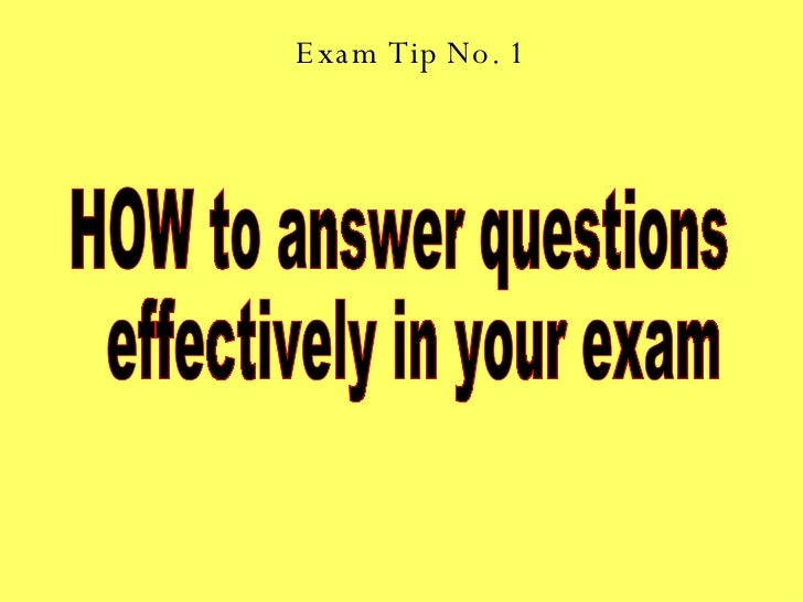 Exam Tip No. 1 HOW to answer questions effectively in your exam