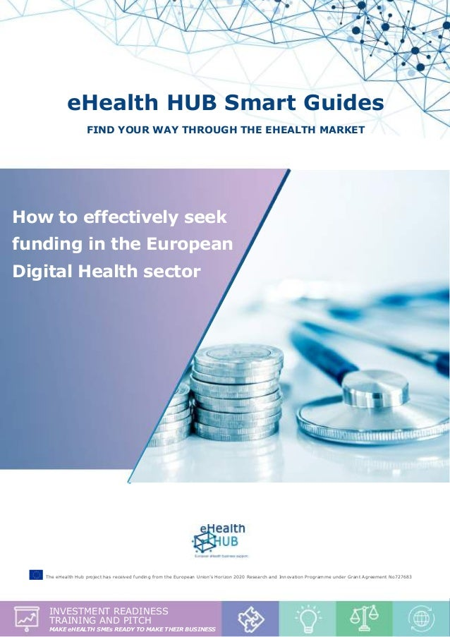 "Investment Readiness & Pitch report - ""How to effectively seek funding in the European Digital Health sector"" 1 eHealth HU..."